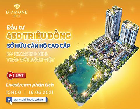 Livestream phân tích dự án BV Diamond Hill - Tháp đôi Bách Việt